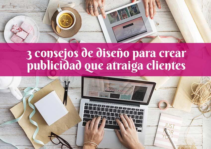 3 consejos de diseño para crear publicidad que atraiga clientes